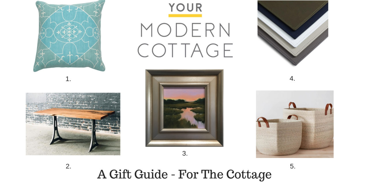 A Gift Guide – For Your Modern Cottage